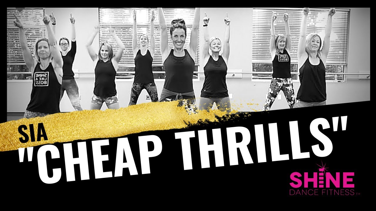 Quot cheap thrills by sia shine dance fitness youtube
