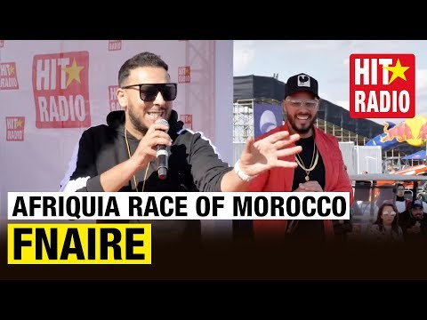 FNAIRE LIVE @ AFRIQUIA RACE OF MOROCCO