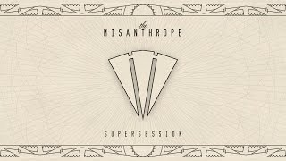The Misanthrope - SUPERSESSION (FULL ALBUM)