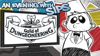 Guild of Dungeoneering - An Evening With Sips