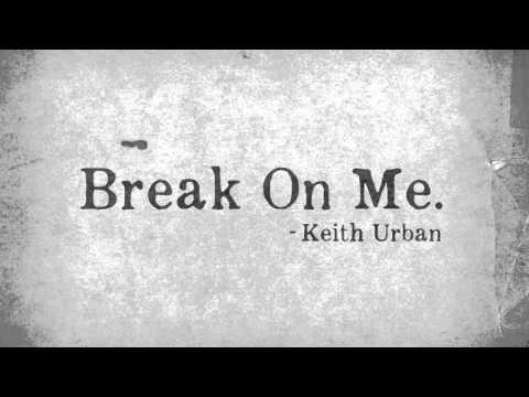 """Keith Urban - """"Break On Me"""""""