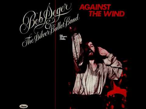 Bob Seger Against The Wind Lyrics Youtube