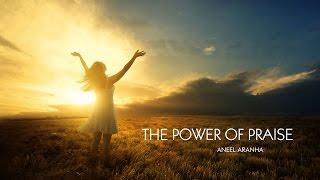 POWER OF PRAISE | ANEEL ARANHA | HOLY SPIRIT INTERACTIVE
