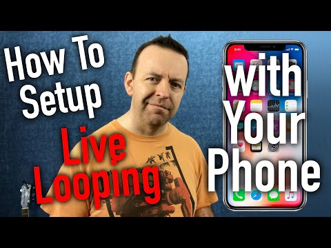 How To Setup Live Looping With Your Phone 2020