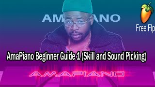 AmaPiano Beginner Guide 1 Skill and Sound Picking