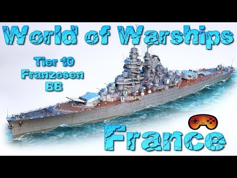"""""""France"""" T10 Preview/Gameplay Franzosen BB in World of Warships - Gameplay - Deutsch/German - France"""