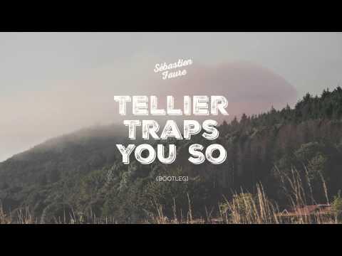 Sébastien Faure - Tellier traps you so (bootleg)