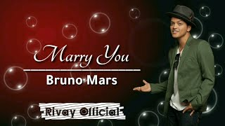 Bruno Mars - Marry You (Lirik & Terjemahan Lagu Barat)