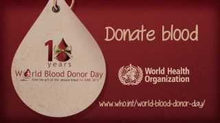 WHO: Give the gift of life, donate blood (World Blood Donor Day 2013)