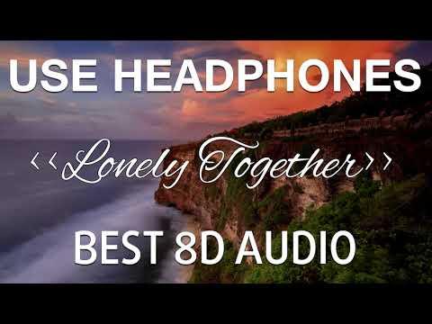 Avicii - Lonely Together ft. Rita Ora (BEST 8D AUDIO) 🎧