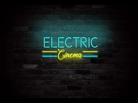 Electric Cinema Podcast 101