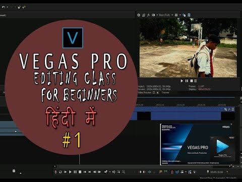 VEGAS PRO EDITING CLASS FOR Beginners in HINDI ll #1