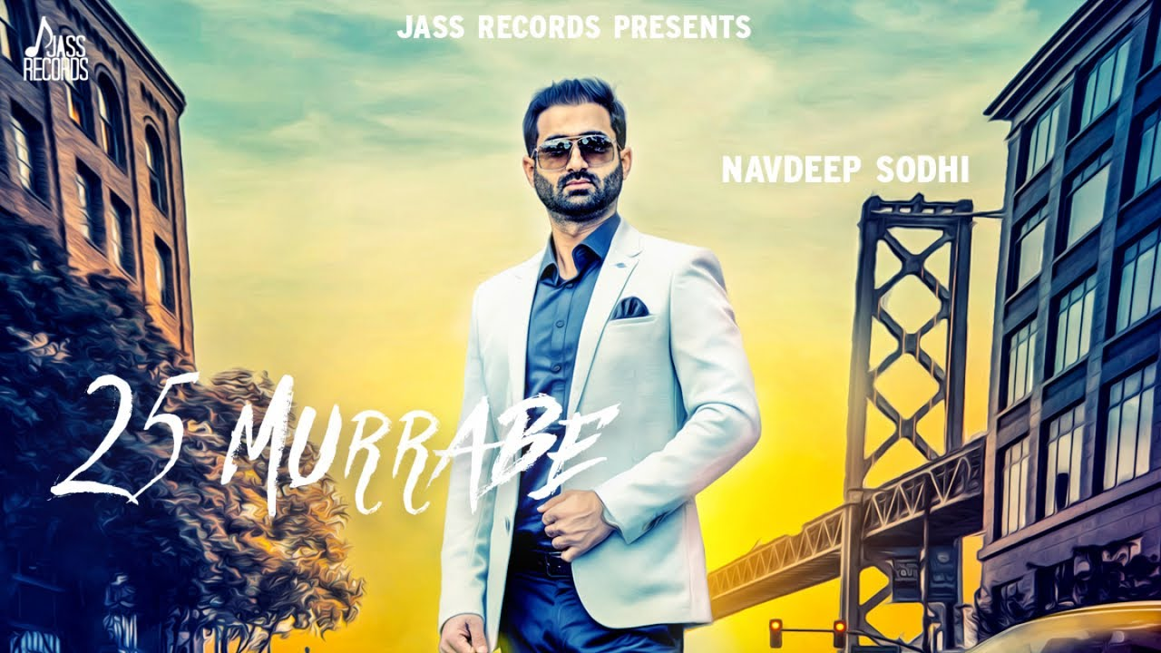25 Murrabe  | ( Full HD) | Navdeep Sodhi  | New Punjabi Songs 2019 | Latest Punjabi Songs 2019 #1