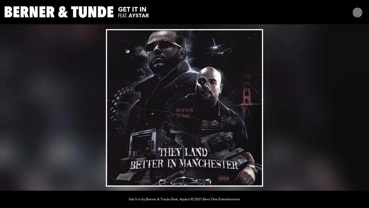 Download Berner & Tunde feat. Aystar - Get it in (Audio)