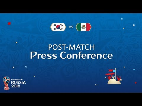 FIFA World Cup™ 2018: Korea Republic v. Mexico - Post-Match