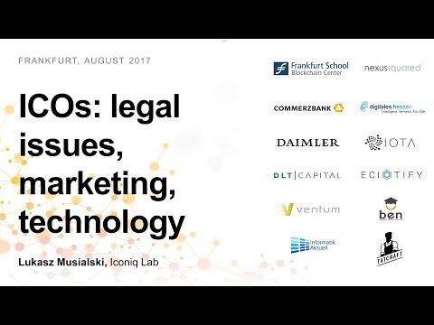 ICOs: marketing, legal, technology, current market conditions (Lukasz Musialski, Iconiq Lab)