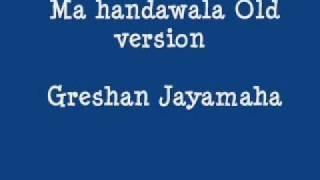 Ma handawala -Greshan Jayamaha .wmv