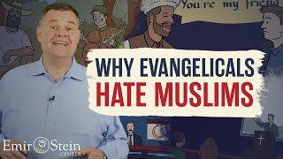 Why Evangelicals Hate Muslims: An Evangelical Minister's Perspective