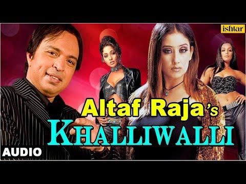 Khalliwalli - Full Audio Song | Singer - Altaf Raja | Manisha Koirala, Sweta Menon |