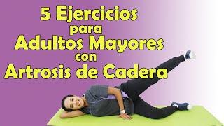 5 Ejercicios para Adultos Mayores con ARTROSIS de CADERA | Fisioterapia en Querétaro