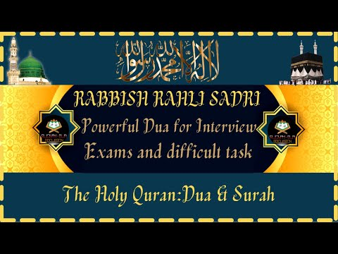 RABBISH RAHLI SADRI - Powerful Dua for Interview - Exams and other difficult task