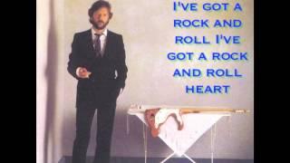 I've Got A Rock And Roll Heart- Eric Clapton (Lyrics)
