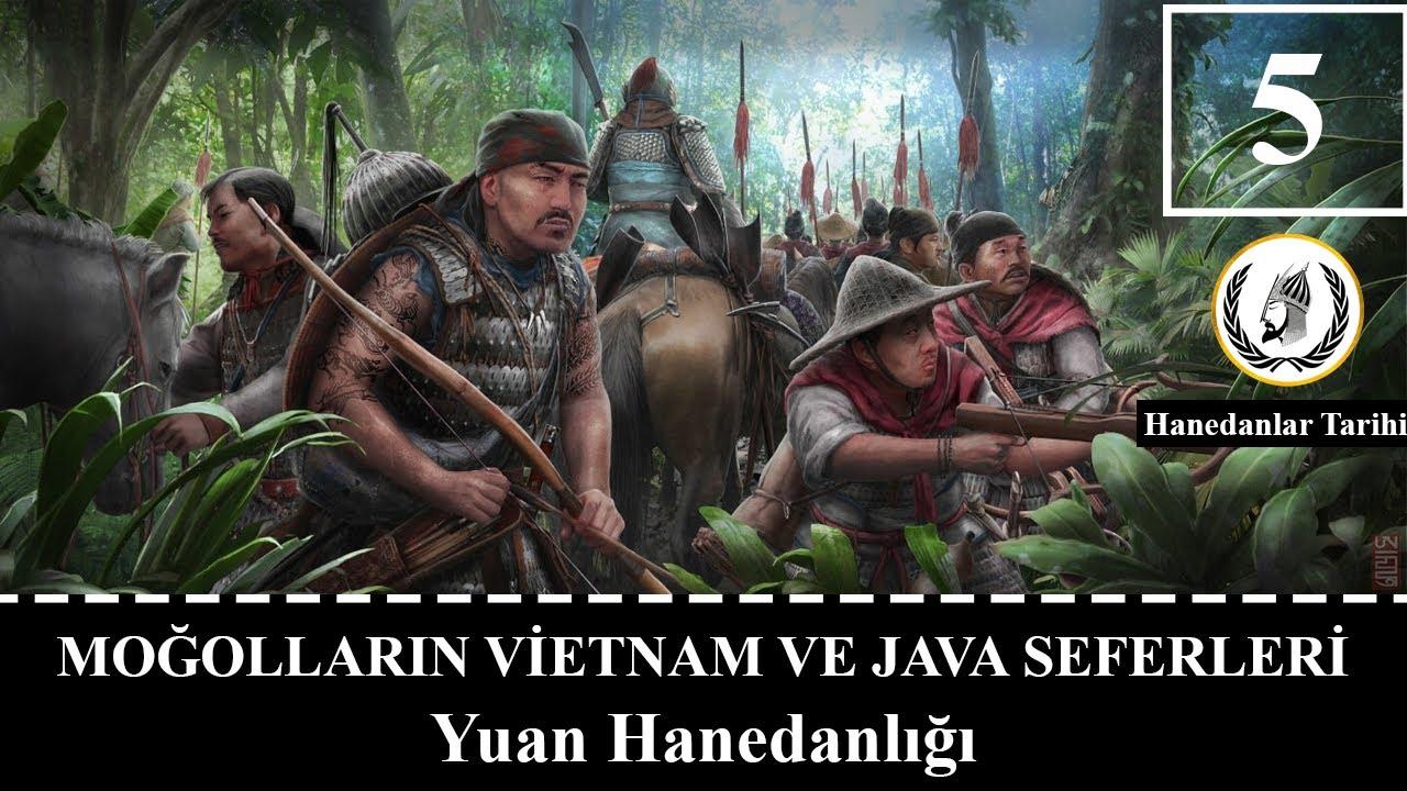MOĞOLLARIN VİETNAM VE JAVA (Endonezya) SEFERLERİ || Kubilay Han || Yuan Hanedanlığı bölüm 5