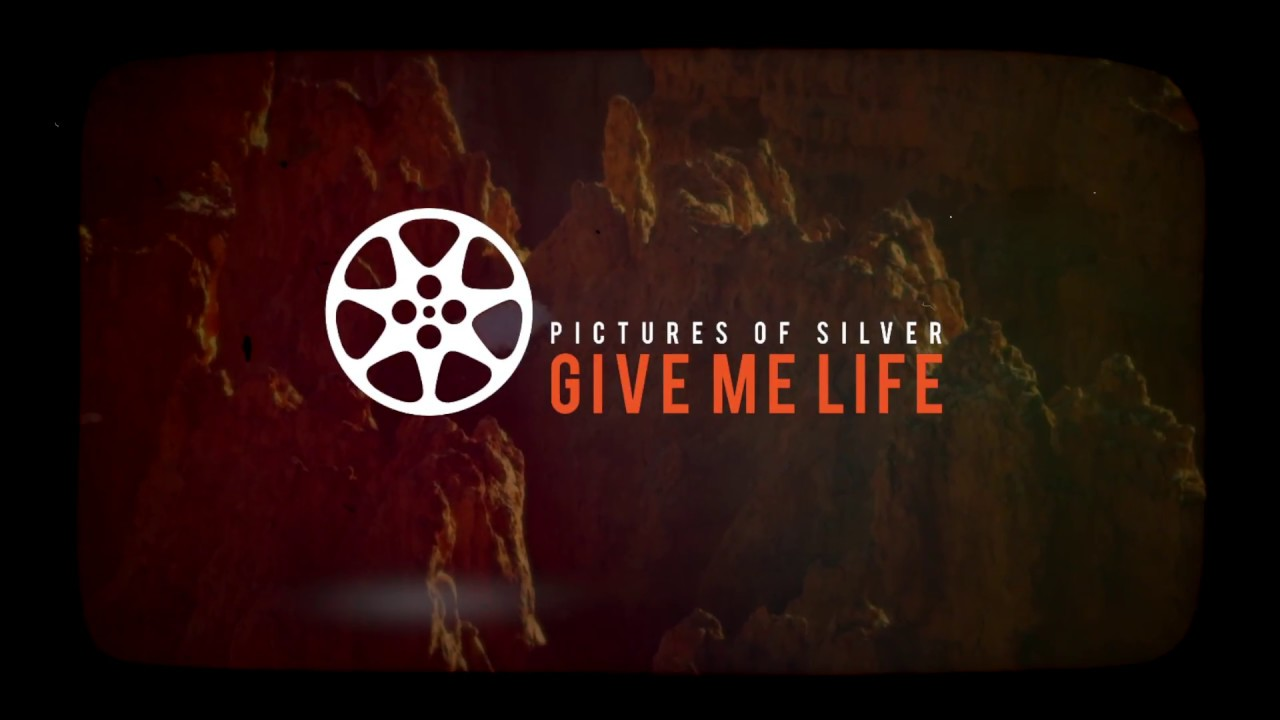 Pictures of Silver - Give Me Life Official Lyric Video - YouTube