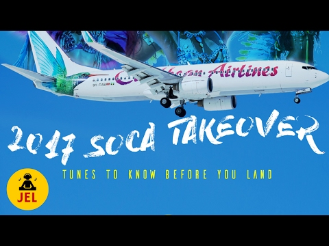 """DJ JEL - """"2017 SOCA"""" TAKE OVER (TUNES TO KNOW BEFORE YOU LAND)"""