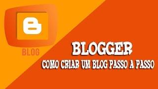 Como Criar um Blog Grátis  ✓Passo a Passo ✓  Blogger ✓