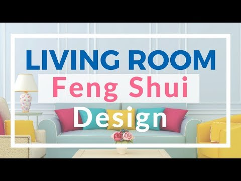 How to design Feng Shui for living room