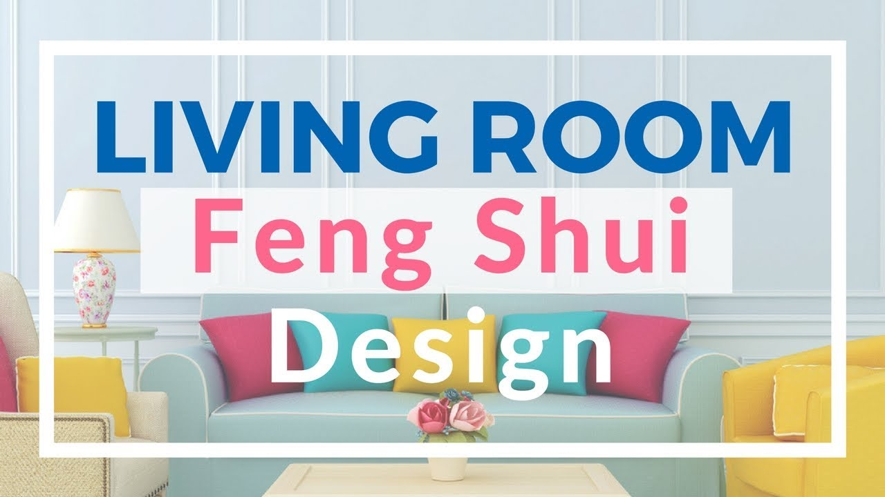 How To Design Feng Shui For Living Room Youtube