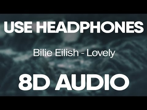 Billie Eilish, Khalid – Lovely (8D AUDIO)