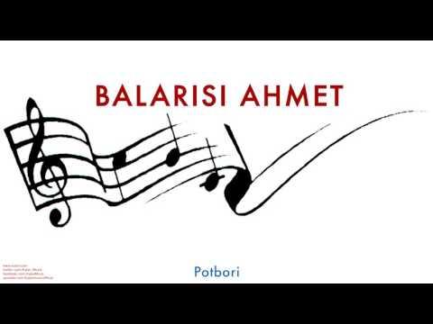 Balarısı Ahmet- Potbori [ Balarısı Ahmet © 2005 Kalan Müzik ]