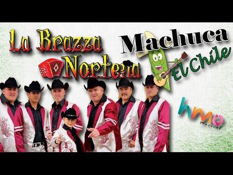 Machuca El Chile - La Brazza Norteña | Video | Version Estudio | 2016
