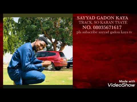 Download SAYYAD GADON KAYA SO KARAN TSAYE SABUWAR WAKA