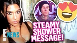 Kourtney Kardashian's Steamy Shower Note to Travis Barker