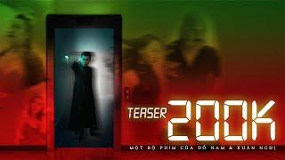 200k || Teaser | Xuân Nghị, Hoàng Sơn, Lương Ánh Ngọc, Tường Linh, Hằng Lê| Xuân Nghị Official