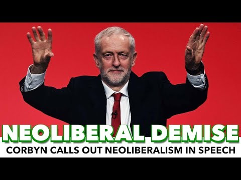 Corbyn Calls Out Neoliberalism In Speech