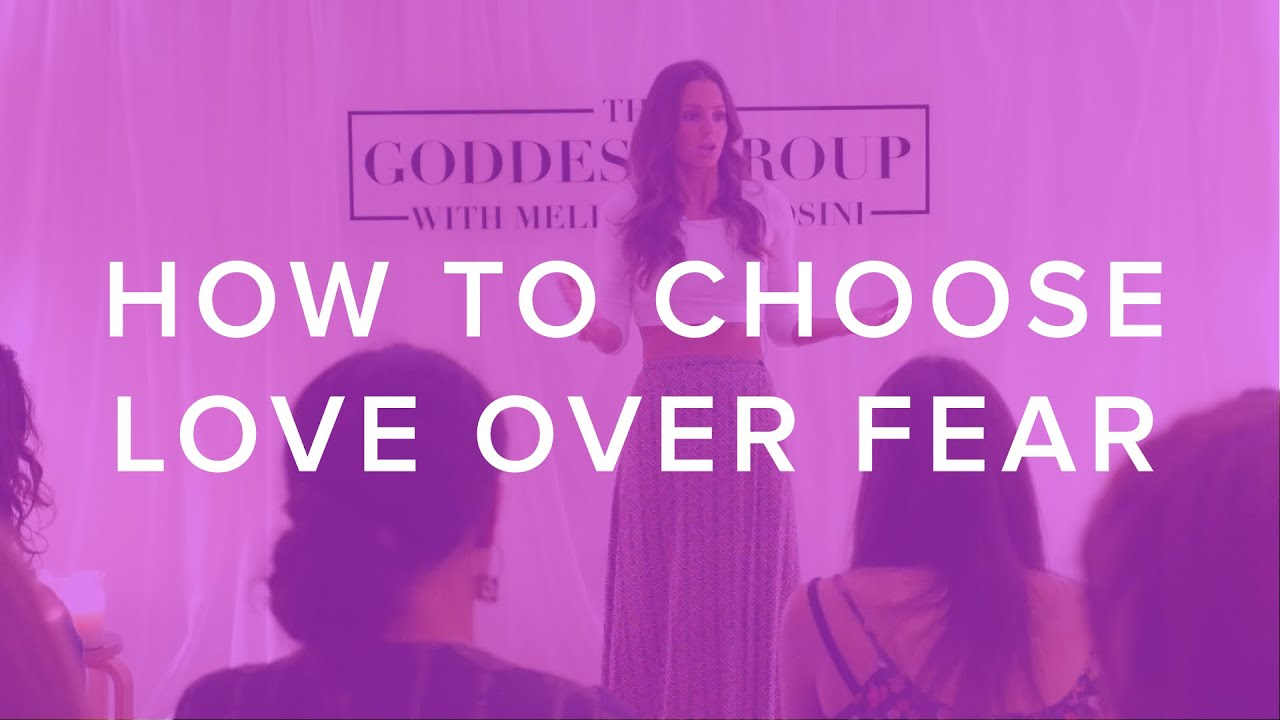 How To Choose Love Over Fear  YouTube