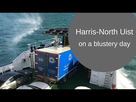 Harris to North Uist on a Blustery Day - ScotVlog2017 Ep14