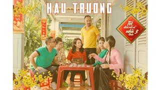 Hậu trường - Tết Đến Rồi Về Nhà Thôi 3 - Thu Trang, Tiến Luật, Sam, Phát La, Gia Huy,...