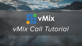 vMix Call Tutorial-  Add Remote Guests to your live production.