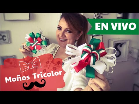 ⭕️  EN VIVO 🎀  Moños tricolor : Moños Mexicanos :: Chuladas Creativas