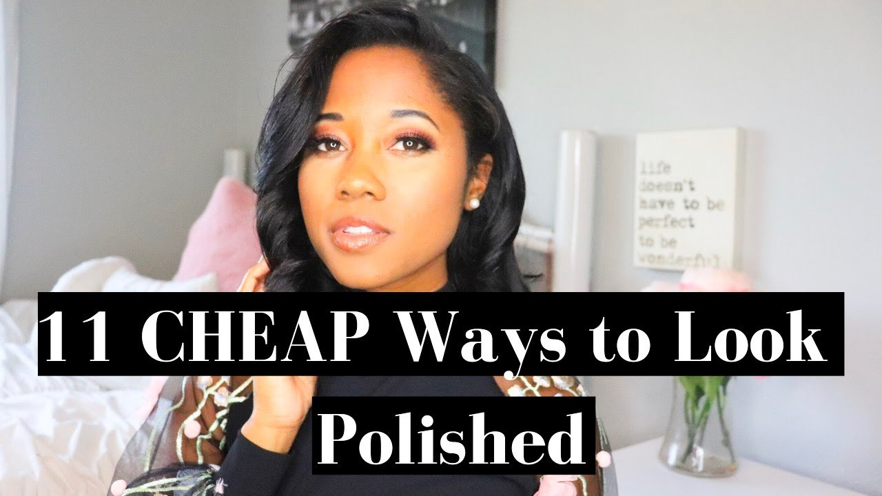 11 CHEAP Ways to Always Look Polished