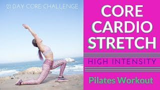 Core Challenge- High Intensity Pilates Workout -Abs Cardio Stretch-Day 15