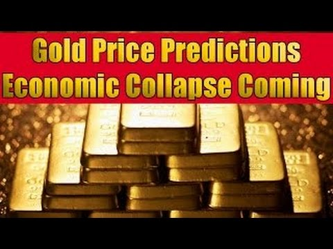 Gold Price Predictions Economic Collapse Coming