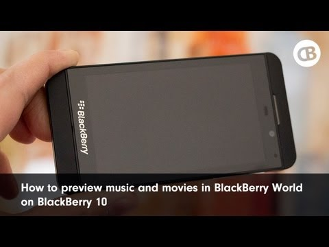 How to preview music and movies in BlackBerry World on BlackBerry 10