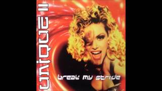 break my stride (extended version) - Unique II