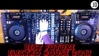 BEST OF FUTURE ELECTRO HOUSE JANUARY 2017 - DJ JD